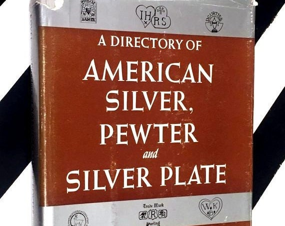 A Directory of American Silver, Pewter and Silver Plate by Ralph M. and Terry H. Kovel (1966) hardcover book
