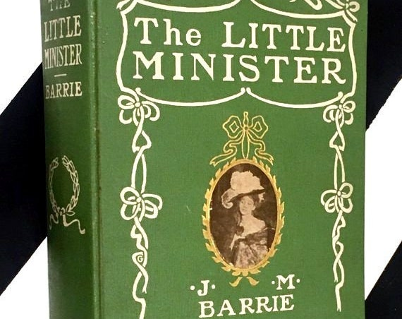 The Little Minister by J. M. Barrie (1897) hardcover book