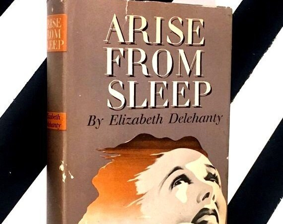 Arise from Sleep by Elizabeth Delehanty (1942) hardcover book
