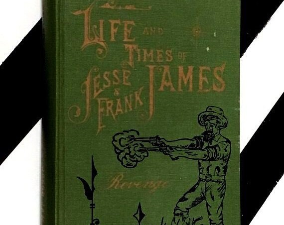 The Life, Times and Treacherous Death of Jesse James by Frank Triplett (1970) hardcover book