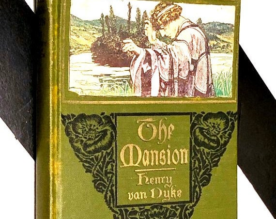 The Mansion by Henry Van Dyke (1911) hardcover book