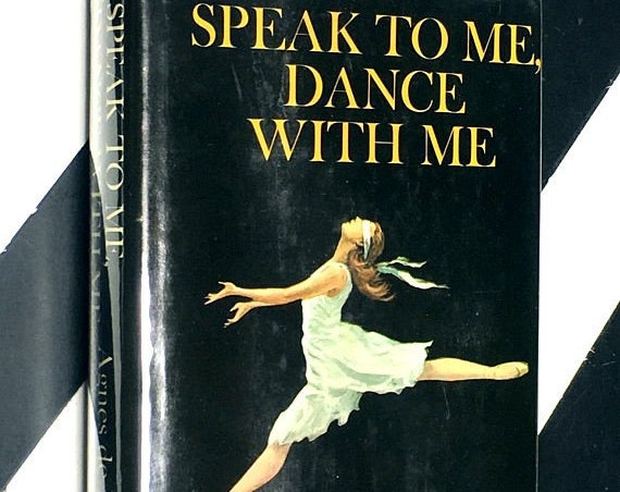 Speak to Me, Dance with Me by Agnes de Mille (1973) hardcover book