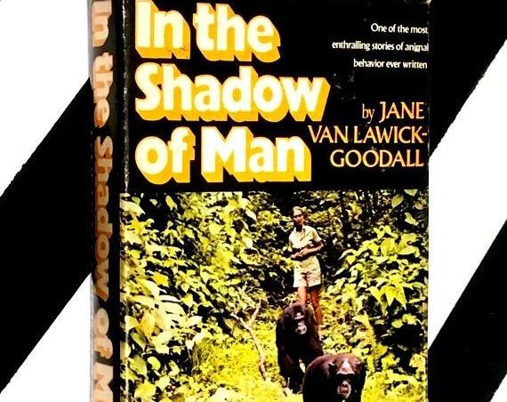In the Shadow of Man by Jane Van Lawick-Goodall (1971) hardcover book