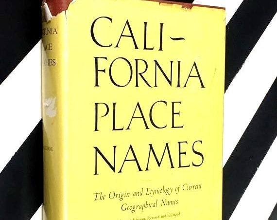California Place Names: The Origin and Etymology of Current Geographical Names by Erwin G. Gudde (1962) hardcover book