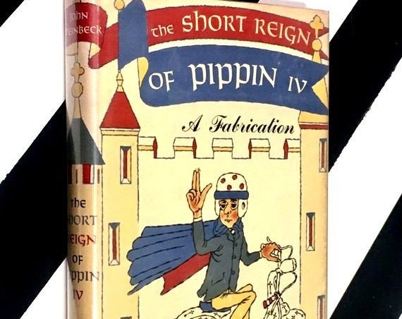 The Short Reign of Pippin IV: A Fabrication by John Steinbeck (1957) hardcover book