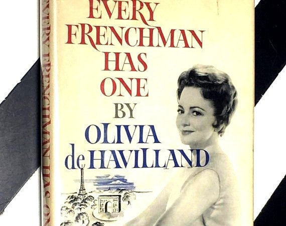Every Frenchman Has One by Olivia de Havilland (1962) hardcover book