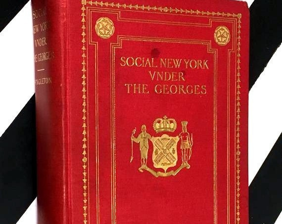 Social New York Under the Georges 1714-1776 by Esther Singleton (1902) hardcover book