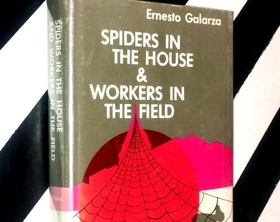 Spiders in the House and Workers in the Field by Ernesto Galarza (1970) hardcover book