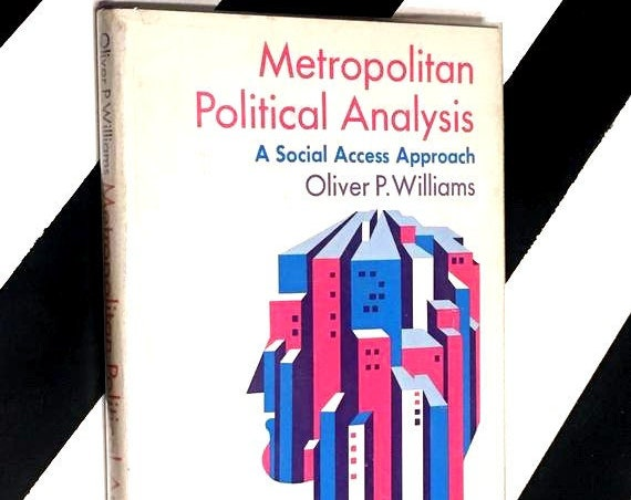Metropolitan Political Analysis: A Social Access Approach by Oliver P. Williams (1971) hardcover book
