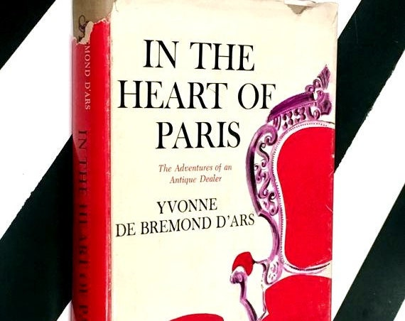 In the Heart of Paris: The Adventures of an Antique Dealer by Yvonne de Bremond d'Ars (1960) hardcover book