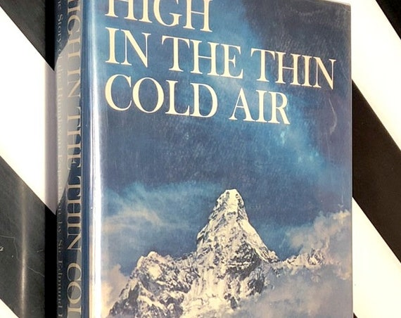 High in the Thin Cold Air by Sir Edmund Hillary (1962) signed first edition book