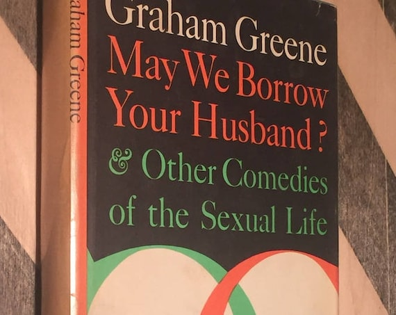 May We Borrow Your Husband? by Graham Greene (1967) hardcover book