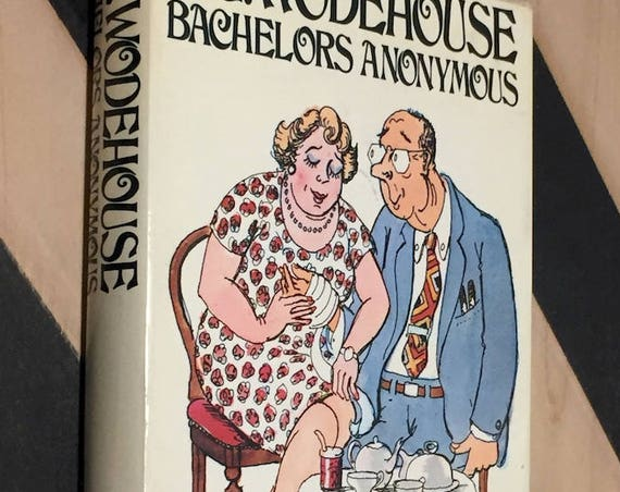 Bachelors Anonymous by P.G. Wodehouse (1973) first edition book
