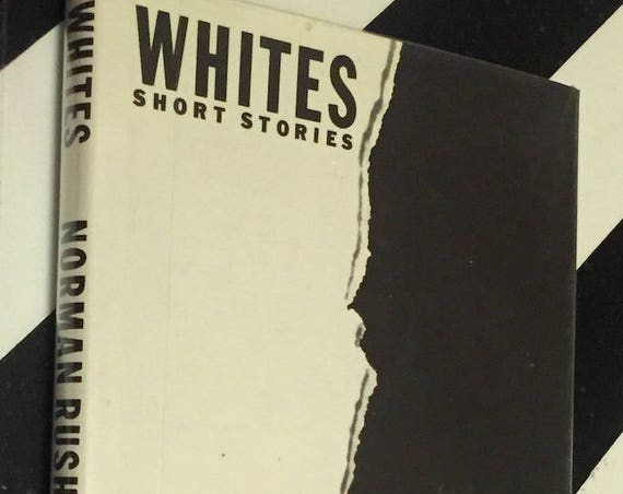 Whites by Norman Rush (1986) first edition book