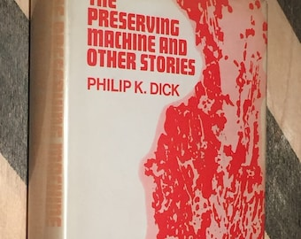 The Preserving Machine and Other Stories by Philip K. Dick (hardcover book)