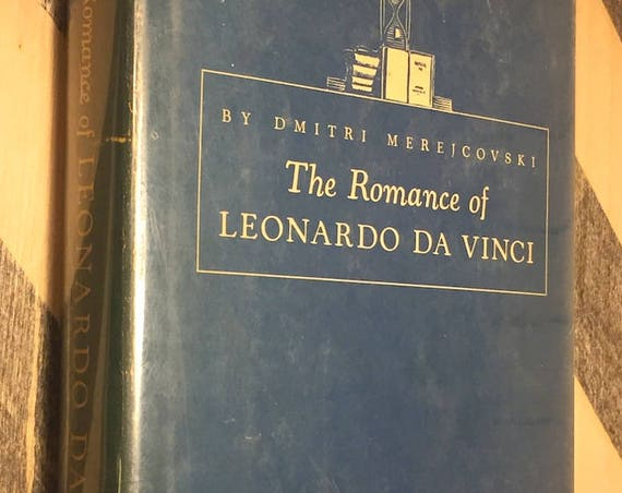 The Romance of Leonardo da Vinci by Dmitri Merejcovski (1938) hardcover book