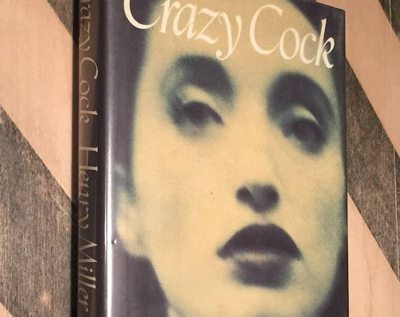 Crazy Cock by Henry Miller (1991) first edition book