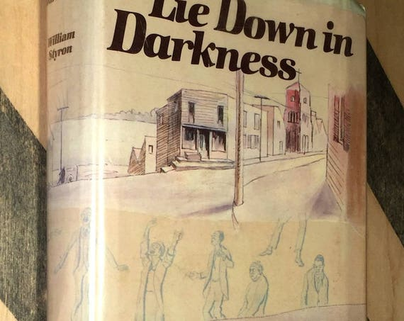 Lie Down in Darkness by William Styron (1951) hardcover book