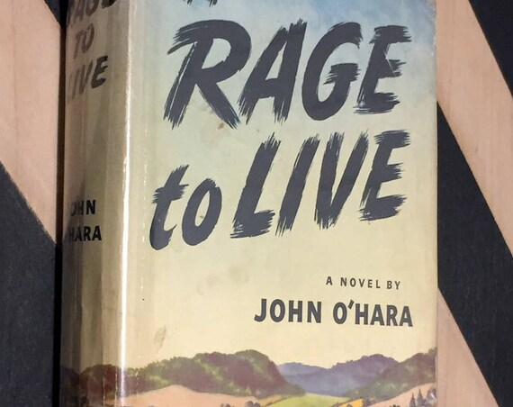 A Rage to Live by John O'Hara (1949) first edition book