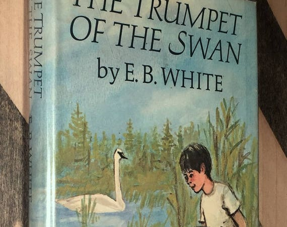 Trumpet of the Swan by E. B. White (1970) hardcover first edition