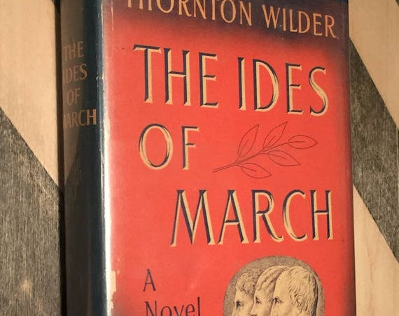 The Ides of March by Thornton Wilder (1948) first edition