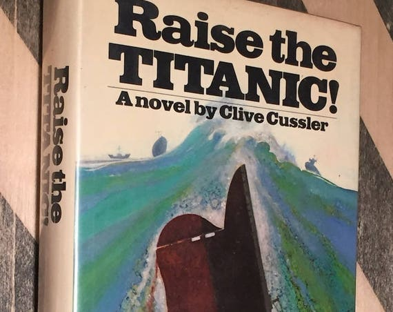 Raise the Titanic by Clive Cussler (1976) hardcover first edition