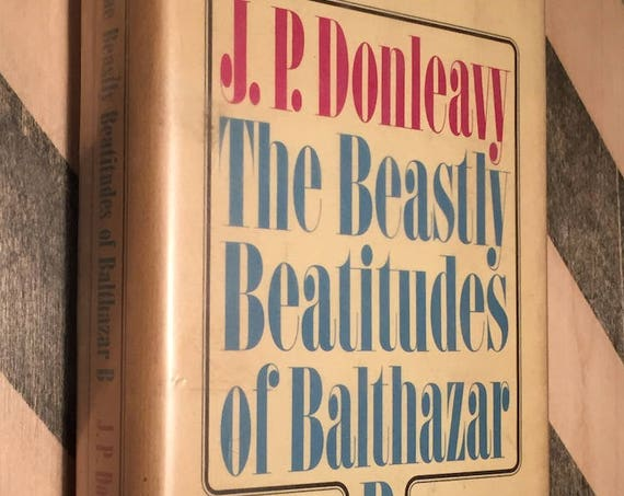 The Beastly Beatitudes of Balthazar by J. P. Donleavy (1969) hardcover book