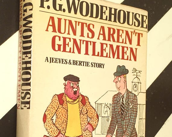 Aunts Aren't Gentlemen by P.G. Wodehouse (1974) first edition book