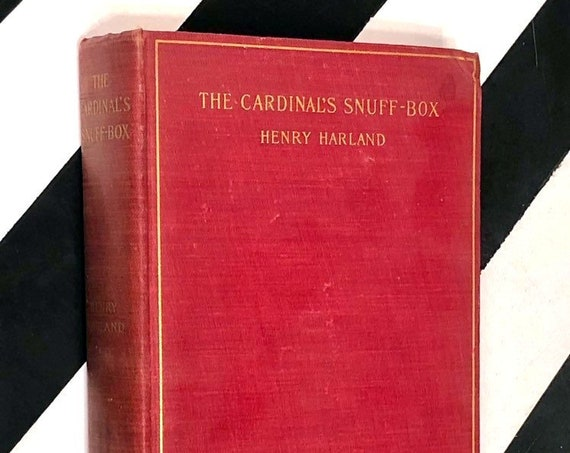 The Cardinal's Snuff-Box by Henry Harland (1900) hardcover book