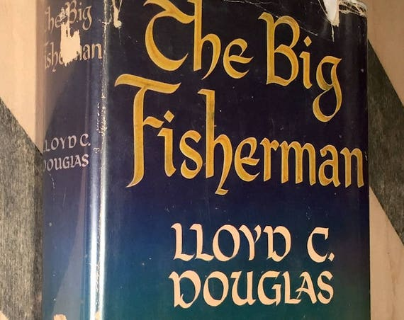 The Big Fisherman by Lloyd C. Douglas (1948) first edition book