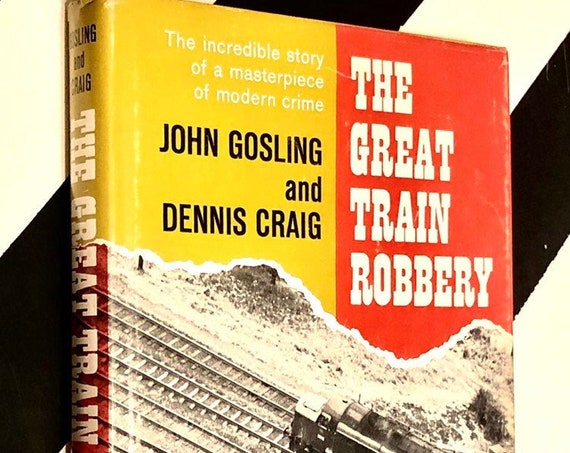 The Great Train Robbert by John Gosling and Dennis Craig (1965) hardcover book