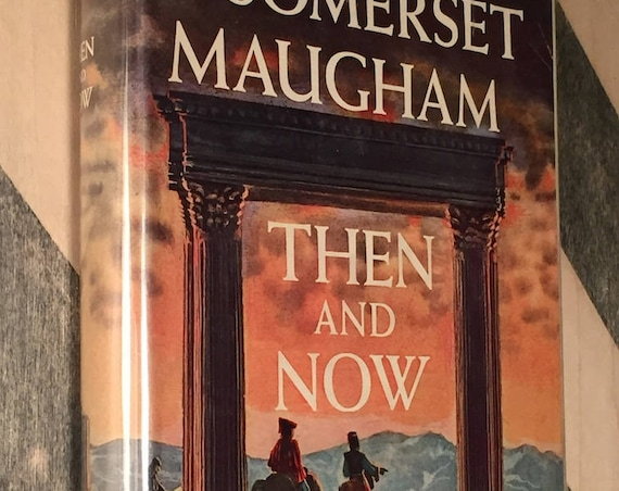 Then and Now by Somerset Maugham (1946) first edition book