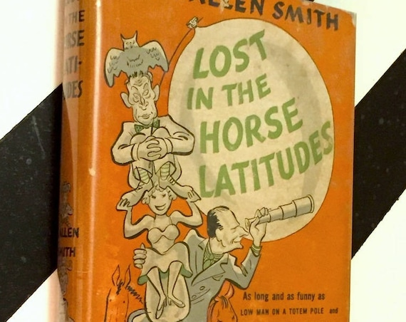Lost in the Horse Lattitudes by H. Allen Smith (1944) hardcover book
