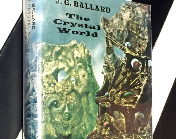 The Crystal World by J. G. Ballard (1966) hardcover book
