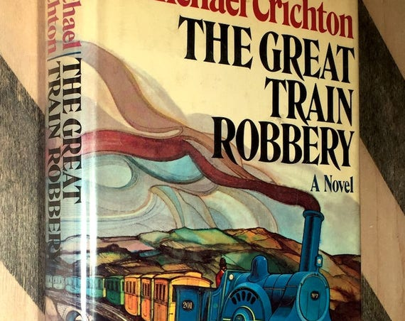 The Great Train Robbery by Michael Crichton (1975) first edition book