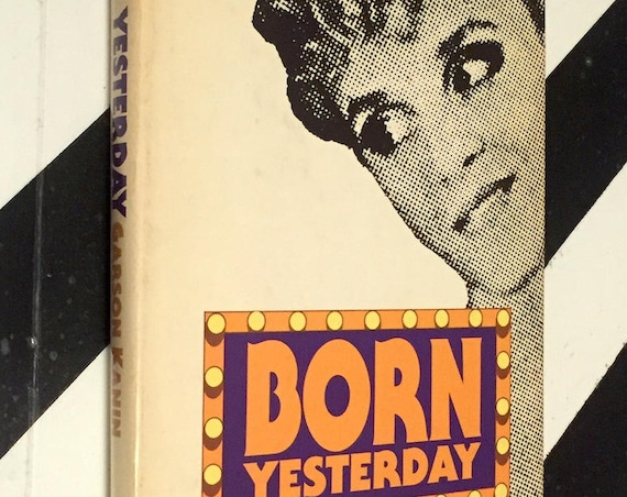 Born Yesterday: A Comedy in Three Acts by Garson Kanin (1945) hardcover book
