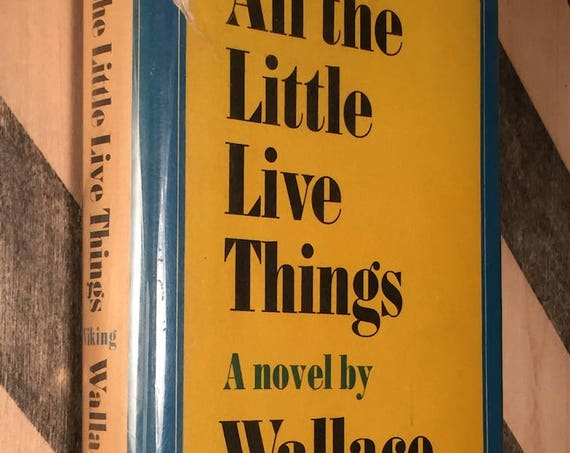 All the Little Live Things by Wallace Stegner (1967) first edition book