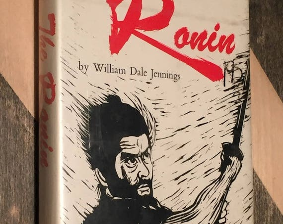 The Ronin by William Dale Jennings (1968) hardcover book