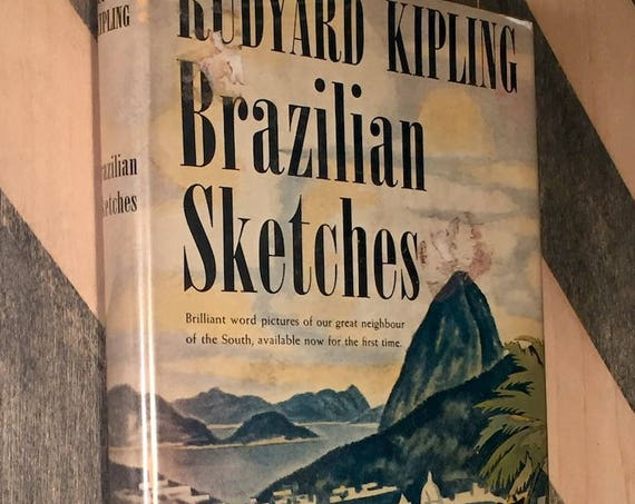 Brazilian Sketches by Rudyard Kipling (1940) hardcover first edition