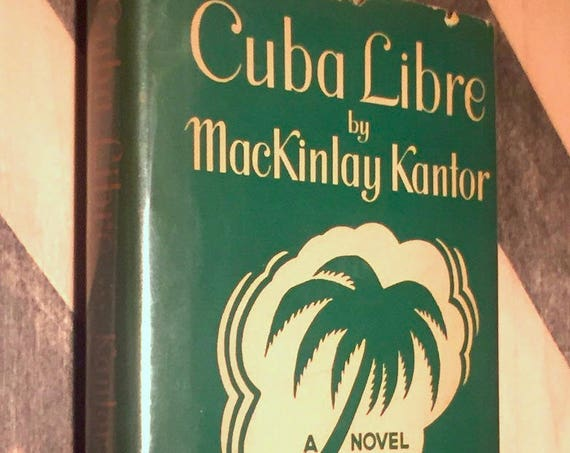 Cuba Libre by MacKinlay Kantor (1940) first edition