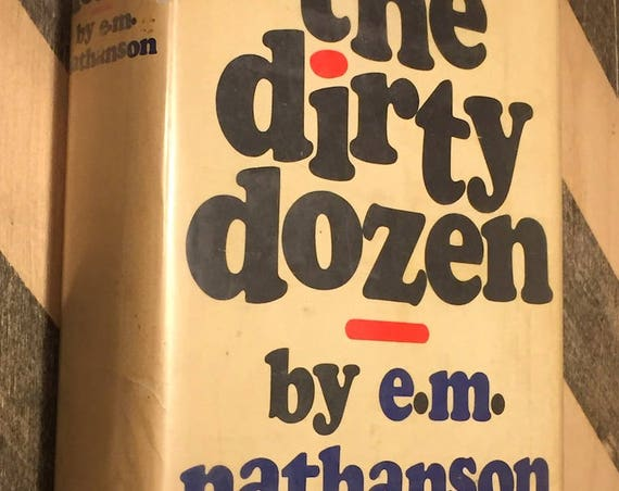 The Dirty Dozen by E. M. Nathanson (1965) first edition book