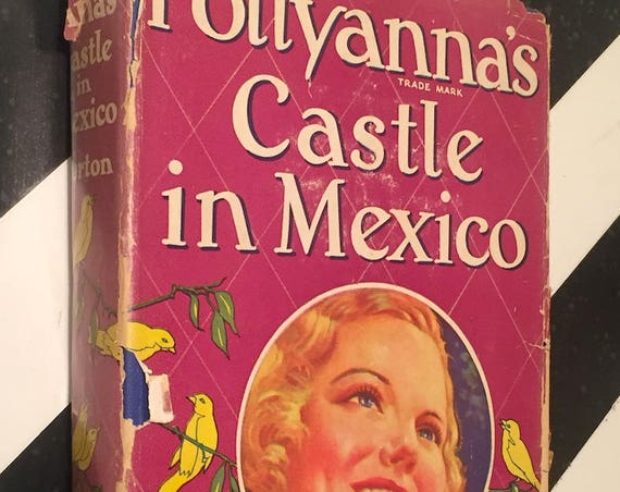 Pollyanna's Castle in Mexico by Elizabeth Borton (1934) hardcover book