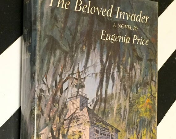 The Beloved Invader by Eugenia Price (1965) first edition book