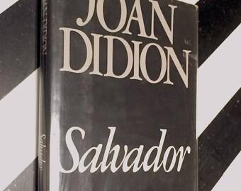 Salvador by Joan Didion (1983) hardcover book