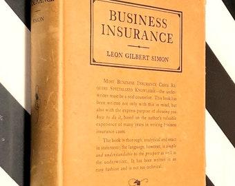 Business Insurance by Leon Gilbert Simon (1930) hardcover book