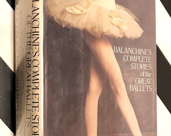 Balanchine's Complete Stories of the Great Ballets (1977) hardcover book
