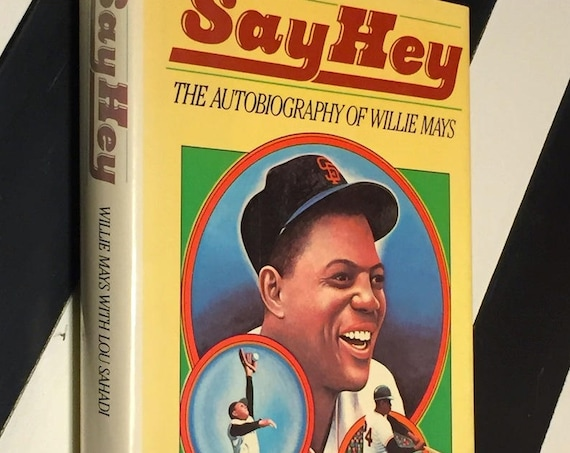 Say Hey by Willie Mays (1988) first edition book