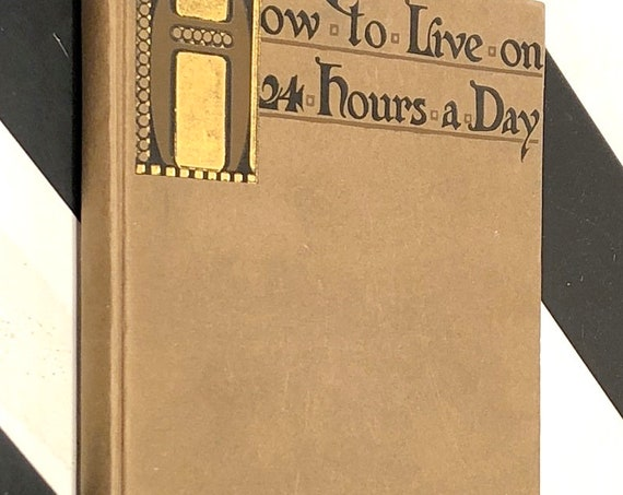 How to Live on 24 Hours a Day by Arnold Bennett (1910) first edition book