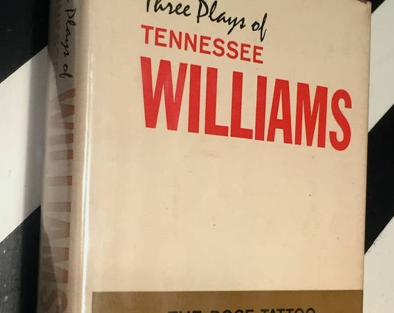 Three Plays of Tennessee Williams: The Rose Tattoo, Camino Real, Sweet Bird of Youth (1964) hardcover book