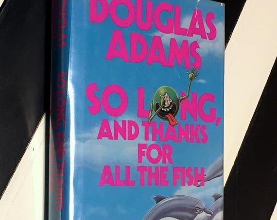 So Long and Thanks for all the Fish by Douglas Adams (1984) hardcover book